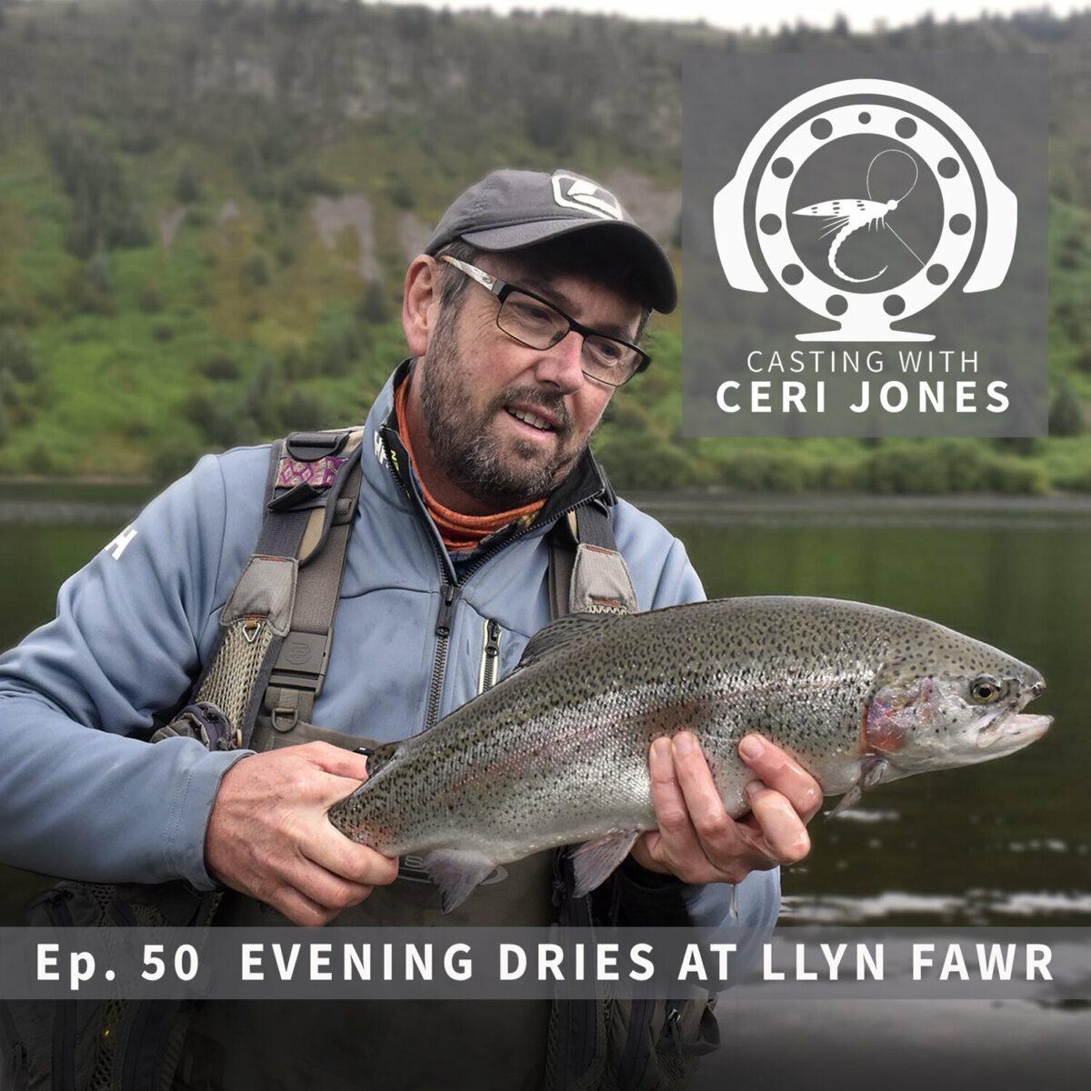 Casting with Ceri Jones 050: Casting With Ceri Jones : Ep. 50  Evening dries at Llyn Fawr